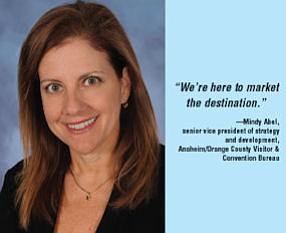 Mindy Abel, senior vice president of strategy and development, Anaheim/Orange County Visitor & Convention Bureau
