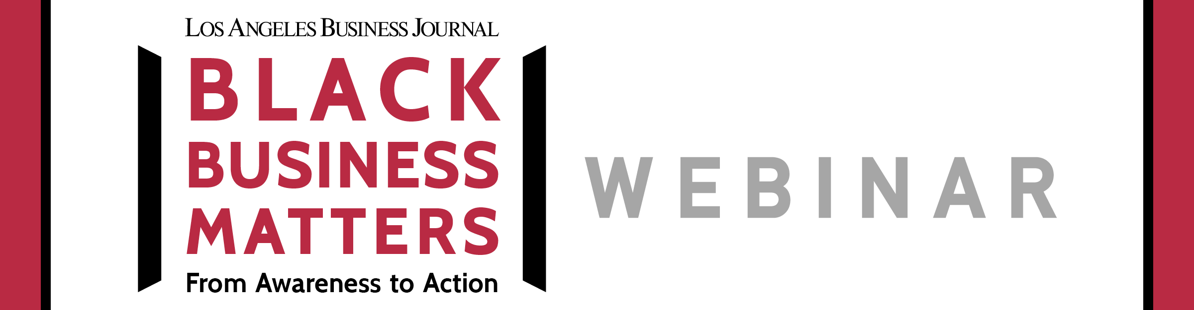 Los Angeles Business Journal Black Business Matters: From Awareness to Action Event Banner
