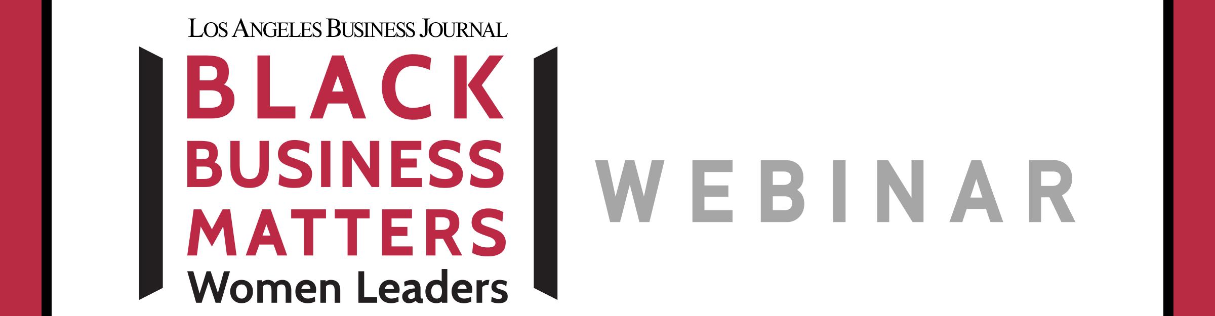 Los Angeles Business Journal Black Business Matters: Women Leaders