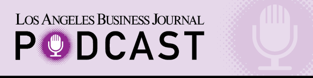 Los Angeles Business Journal Podcast